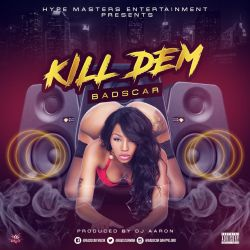 Badscarman - Kill Dem