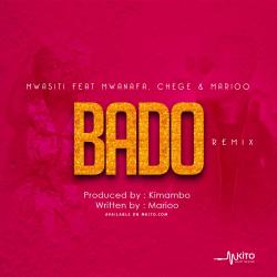 Bado Remix Ft. Mwana FA, Chege & Marioo