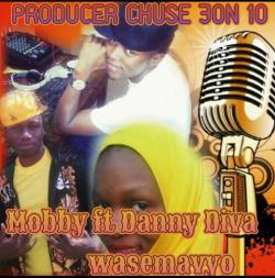 mobby ft danny diva__wasemavyo.mp3