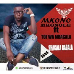Mkono Mkonole Ft. Tozi wa Mbagala - Shagala Bagala (www.hassbabytz.com)