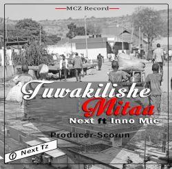 Next ft Inno Mic Tuwakilishe mitaa