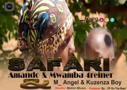 Amando & Mwamba4reiner &   M-Angel & Kuzenza Boy _ Safari