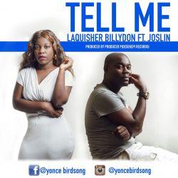 Laquisher Ft Joslin-Tell me