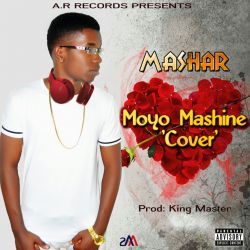 Masha Moyo Mashine Ben Pol's Cover P. The King Master A. R.