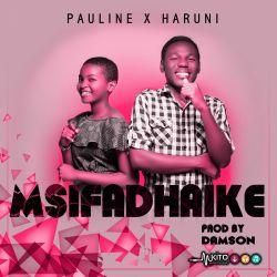 Msifadhaike (ft. Pauline x Haruni)