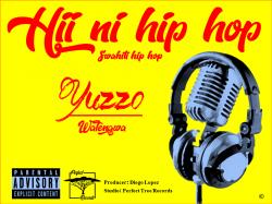 Yuzzo - Hii Ni Hip Hop