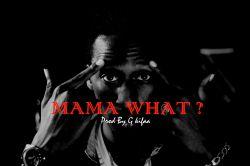 Mama What