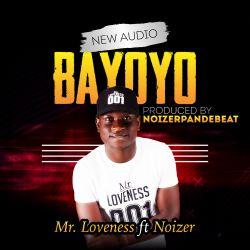 Mr. Loveness - Bayoyo
