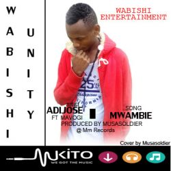 Mwambie by Adijose ft Mavogi @ Mm Records
