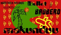 Bullet ft Badbero-Makunduu
