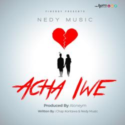 Nedy Music - Acha Iwe