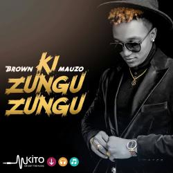 Brown Mauzo - Kizungu Zungu