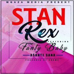 StanRex  - Asante Sana ft Fanter Baby