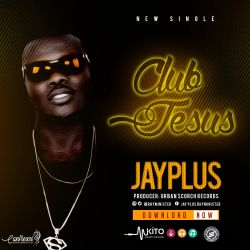 Jay Plus International - Club Jesus