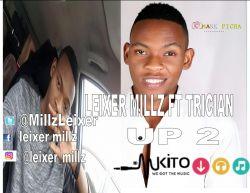 leixer millz ft trician up 2