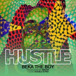 BEKA the BOY - Hustle