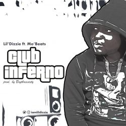 Lil Dizzie - Club inferno ( Ft. Mo' Beats )