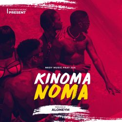 Nedy Music - Kinomanoma (ft. Jux)