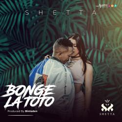 Shetta - Bonge La Toto