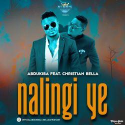 Abdu Kiba - Nalingi Ye (ft Christian Bella)
