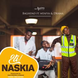 Baghdad - Eti Naskia Ft. Mtafya & Drama