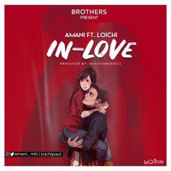 In Love ft Loichi - amani | Mkito