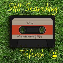 Teferah - Still Searching